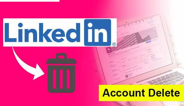 LinkedIn Account Delete Kaise Kare