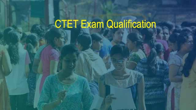 CTET ke Liye Qualification